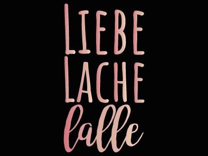 Liebe • Lache • Lalle