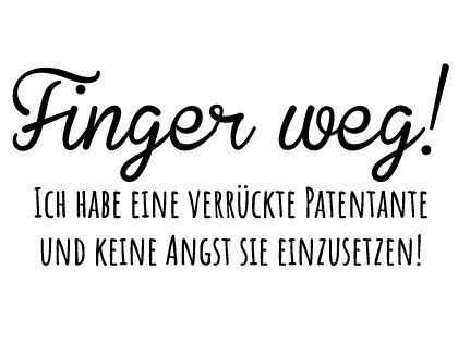 Finger weg!